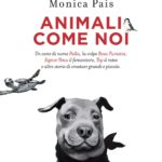 Animali come noi – libro di Monica Pais